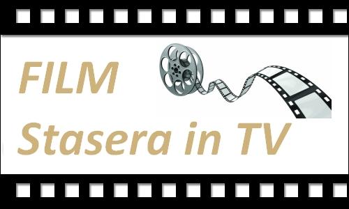 Film Stasera in Tv: Quale Film vedere in chiaro, gratuitamente ed in prima serata?