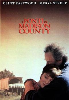 I PONTI DI MADISON COUNTY (Film)