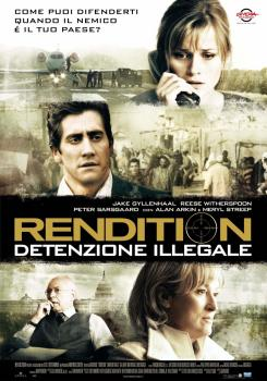 RENDITION - DETENZIONE ILLEGALE (Film)